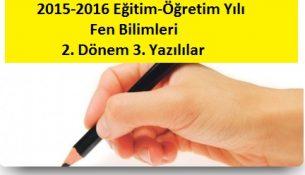 2015-2016 Fen Bilimleri 2. Dönem 3. Yazılı Sınavlar