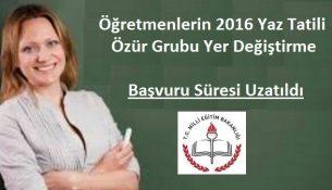 Öğretmenlerin 2016 Yaz Tatili Ağustos Özür Grubu Yer Değiştirme Başvuru Süresi Uzatıldı