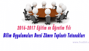 2016-2017 Eğitim ve Öğretim Yılı Bilim Uygulamaları Dersi Zümre Toplantı Tutanakları