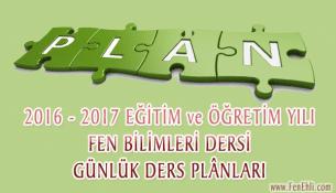 2016-2017 Eğitim ve Öğretim Yılı Fen Bilimleri Dersi Günlük Planları