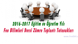 2016-2017 Eğitim ve Öğretim Yılı Fen Bilimleri Dersi Zümre Toplantı Tutanakları